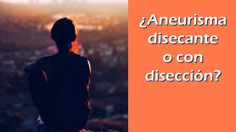 Definicioan de Aneurisma Disecante o DisecciónAórtica